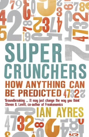 Super Crunchers: How Anything Can Be Predicted